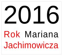 2016 Rok Mariana Jachimowicza
